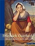 Friedrich Overbeck und Die Bildkonzepte des 19. Jahrhunderts, Thimann, Michael, 3795427282