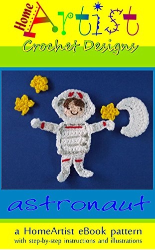 - Crochet Pattern: ASTRONAUT by HomeArtist Designs