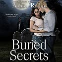 Buried Secrets Audiobook by Emme Rollins Narrated by Heidi Baker