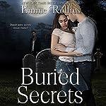 Buried Secrets | Emme Rollins