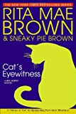 Cat's Eyewitness, Rita Mae Brown and Sneaky Pie Brown, 0553801643