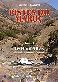 Pistes du Maroc : Tome 1, Le Haut Atlas (Guide J. Gandini)