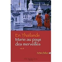 En Thaïlande : Marie au pays des merveilles