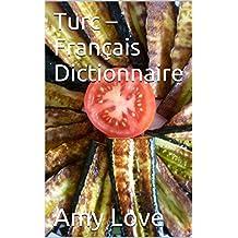 Turc – Français Dictionnaire (Türkçe-Fransızca Sözlük) (French Edition)