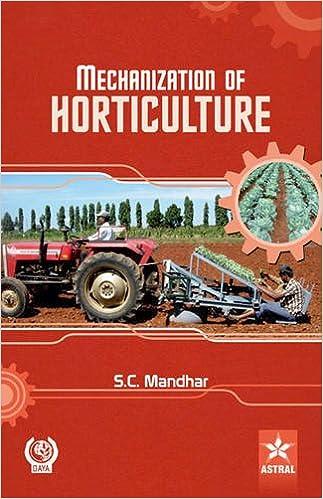 Mechanization Of Horticulture por S.c. Mandhar