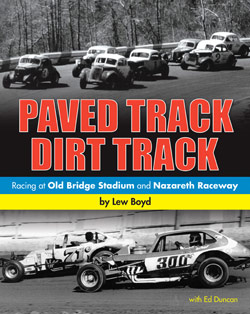 Paved Track Dirt Track Racing at Old Bridge Stadium and Nazareth Raceway ebook
