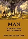 img - for Man: Whence, How and Whither book / textbook / text book