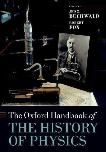- The Oxford Handbook of the History of Physics (Oxford Handbooks)