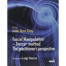 Fascial Manipulation - the Stecco Method: The Practitioner's Perspective