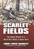 Scarlet Fields: The Combat Memoir of a World War I Medal of Honor Hero (Modern War Studies), John Lewis Barkley, 0700618422