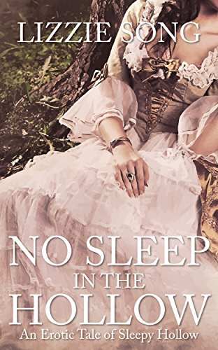 No Sleep in the Hollow: An Erotic Tale of Sleepy Hollow