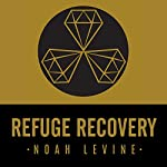 Refuge Recovery: A Buddhist Path to Recovering from Addiction | Noah Levine