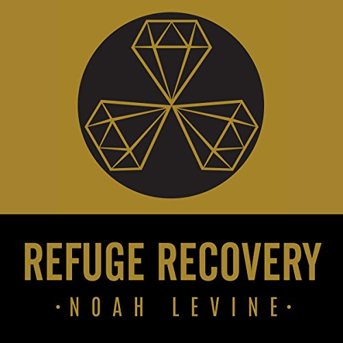 Refuge Recovery: A Buddhist Path to Recovering from Addiction by Tantor Audio
