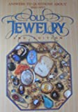 Answers to Questions about Old Jewelry, Jeanenne Bell, 0896890538