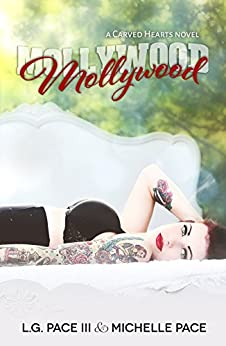 Mollywood (Carved Hearts Book 2) by [Pace III, L.G., Pace, Michelle]