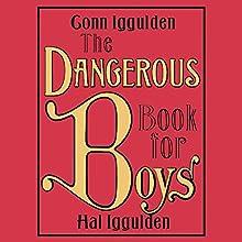 The Dangerous Book for Boys Audiobook by Conn Iggulden, Hal Iggulden Narrated by Oliver Wyman
