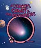 img - for Asteroids, Comets, and Meteoroids (Universe) book / textbook / text book