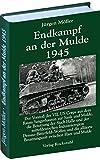 Endkampf an der Mulde 1945 (Jürgen Möller Reihe - Bd. 5) (Kriegsende in Mitteldeutschland 1945 [Jürgen Möller Reihe])