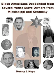 Black Americans Descended from Several White Slave Owners from Mississippi and Kentucky (English Edition)