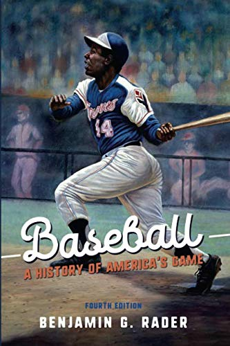 Baseball: A History of America's Game (Sport and Society)