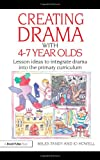 Creating Drama with 4-7 Year Olds, Miles Tandy and Jo Howell, 0415483492