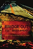 Bridge Out, Gary Kirby, 0595428088
