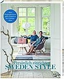 Sweden Style - Persönlich Einrichten: Neun Designexpterinnen geben Einblicke in ihre Lieblingsräume