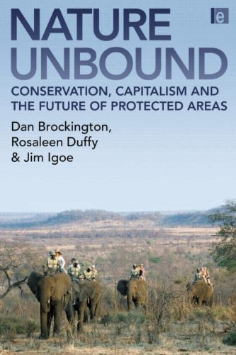 Nature Unbound: Conservation, Capitalism and the Future of Protected Areas ()