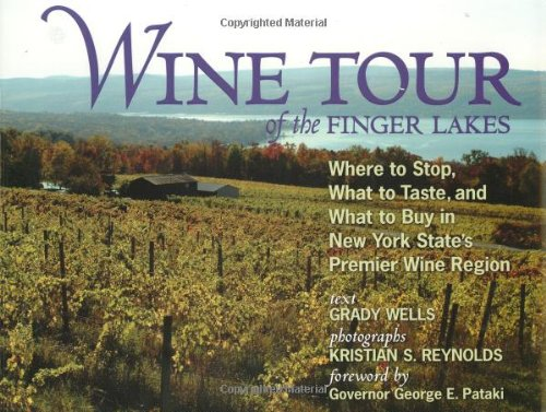 Wine Tour of the Finger Lakes: Where to Stop, What to Taste, and What to Buy in New York State's Premier Wine - In George What Lake Ny