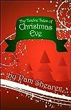 The Twelve Tales of Christmas Eve, Pamela Shearer, 1424171784