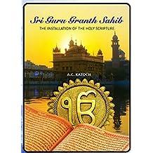 Sri Guru Granth Sahib : The Installation of the Holy Scripture