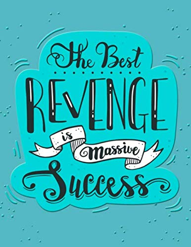 Academic Planner 2019-2020 - Motivational Quotes - The Best Revenge Is Massive Success: Plan your monthly/weekly schedule (August 2019-August 2020)