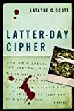 Latter-Day Cipher: A Novel