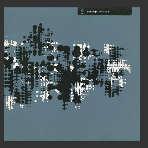 Sunship - Come True - Zortam Music