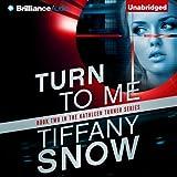 Turn to Me: Kathleen Turner, Book 2