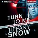 Turn to Me: Kathleen Turner, Book 2 Hörbuch von Tiffany Snow Gesprochen von: Angela Dawe