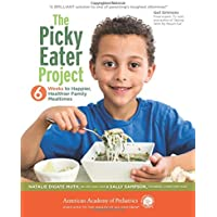 The Picky Eater Project: 6 Weeks to Happier, Healthier Family Mealtimes