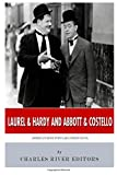 Laurel and Hardy and Abbott and Costello: America's Most Popular Comedy Duos, Charles River Charles River Editors, 1500140341