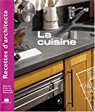 Recettes d'architecte - La cuisine