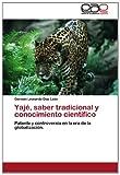 Yajé, Saber Tradicional y Conocimiento Científico, Germán Leonardo Díaz León, 3659045926