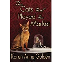 The Cats that Played the Market (The Cats that . . . Cozy Mystery) (Volume 4) by Karen Anne Golden (2014-11-26)
