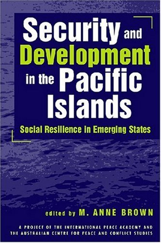 security-and-development-in-the-pacific-islands-social-resilience-in-emerging-states
