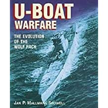 U-Boat Warfare: The Evolution of the Wolf Pack by Jak P. Mallmann Showell (2002-10-31)
