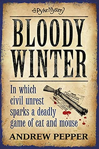 Bloody Winter Pyke Mystery Book 5 By Andrew Pepper