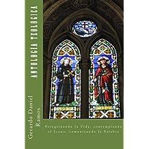 Antología teológica: Peregrinando la Vida, contemplando el Icono, comunicando la Palabra (Spanish Edition)