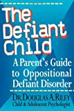The Defiant Child, Douglas Riley, 0878339639