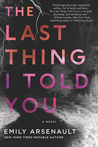 The Last Thing I Told You - Emily Arsenault