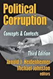 Political Corruption: Concepts and Contexts