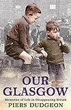 Our Glasgow, Piers Dudgeon, 0755317149