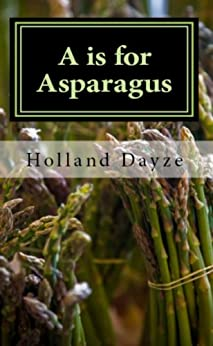 A is for Asparagus (Jacques Couteau Mystery Book 1) by [Dayze, Holland]